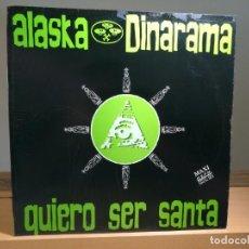 Discos de vinilo: ALASKA Y DINARAMA QUIERO SER SANTA VINILO 12 MAXI 45 RPM SINGLE ESPAÑA 1989 HISPAVOX G/G+. Lote 186163846