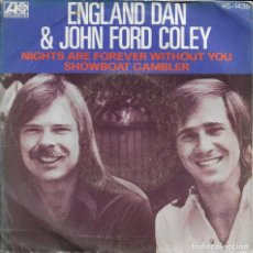 Discos de vinilo: ENGLAND DAN & JOHN FORD COLEY NIGHTS ARE FOREVER WITHOUT YOU HISPA VOX 1976. Lote 186164586