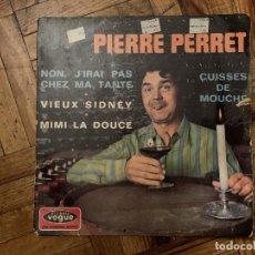 Discos de vinilo: PIERRE PERRET (2) – NON, J'IRAI PAS CHEZ MA TANTE SELLO: DISQUES VOGUE – EPL. 8 628, DISQUES VOGU. Lote 186164795