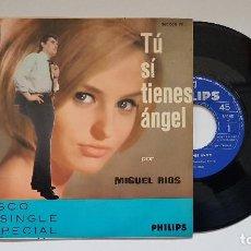 Discos de vinilo: MIGUEL RIOS - TU SI TIENES ANGEL - SINGLE AÑO 1.965 EDITADO POR PHILIPS.. Lote 186173470