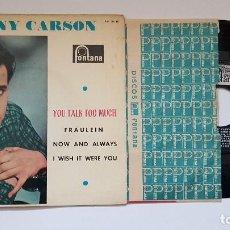 Discos de vinilo: JOHNNY CARSON.EP. YOU TALK TOO MUCH+3. AÑO 1.961.DISCO MUY RARO Y MUY POCAS UNIDADES.COLECCIONISTAS.. Lote 186175566