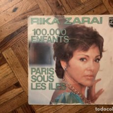 Discos de vinilo: RIKA ZARAÏ – 100.000 ENFANTS / PARIS SOUS LES ILES SELLO: PHILIPS – 6172 268 FORMATO: VINYL, 7 . Lote 186180415