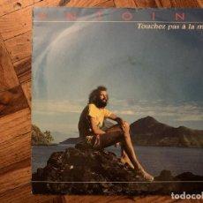 Discos de vinilo: ANTOINE – TOUCHEZ PAS À LA MER SELLO: BARCLAY – 887 012-7 FORMATO: VINYL, 7 , 45 RPM PAÍS: FR. Lote 186180531