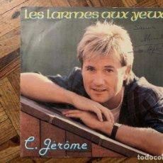 Discos de vinilo: C. JÉRÔME – LES LARMES AUX YEUX SELLO: ZONE MUSIC – 1740807 FORMATO: VINYL, 7 , SINGLE, 45 RPM . Lote 186180660