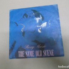 Discos de vinilo: ROXY MUSIC (SINGLE) THE SAME OLD SCENE AÑO – 1980. Lote 186188772