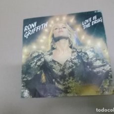 Discos de vinilo: RONI GRIFFITH (SINGLE) LOVE IS THE DRUG AÑO – 1982. Lote 186188877