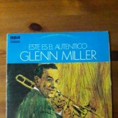 Discos de vinilo: GLENN MILLER, ESTE ES EL AUTÉNTICO GLENN MILLER. Lote 186188890