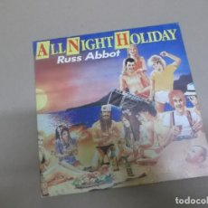 Discos de vinilo: RUSS ABBOT (SINGLE) ALL NIGHT HOLIDAY AÑO – 1985. Lote 186189326