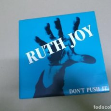 Discos de vinilo: RUTH JOY (SINGLE) DON'T PUSH IT AÑO – 1989 - PROMOCIONAL. Lote 186189347