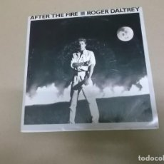 Discos de vinilo: ROGER DALTREY (SINGLE) AFTER THE FIRE AÑO – 1985. Lote 186189458