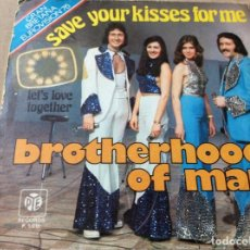Discos de vinilo: BROTHERHOOD OF MAN. SAVE YOUR KISSES FOR ME. LET'S LOVE TOGETHER. PE RECORDS 1976.. Lote 186210158