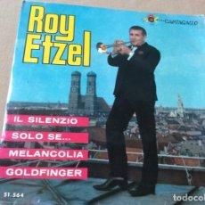 Discos de vinilo: ROY ETZEL. IL SILENZIO / SOLO SE... / MELANCOLIA / GOLDFINGER. BELTER 1965.. Lote 186210967