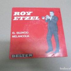 Discos de vinilo: ROY ETZEL (SINGLE) EL SILENCIO AÑO – 1965. Lote 186216807