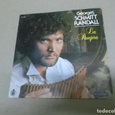 Discos de vinilo: GEORGES SCHMITT RANDALL (SINGLE) LA PASAJERA AÑO – 1982. Lote 186217762