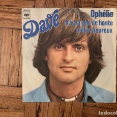 Discos de vinilo: DAVE – OPHÉLIE / IL N'Y A PAS DE HONTE À ÊTRE HEUREUX SELLO: CBS – CBS 4099 FORMATO: VINYL, . Lote 186222443