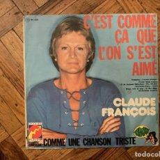 Discos de vinilo: CLAUDE FRANÇOIS ?– C'EST COMME ÇA QUE L'ON S'EST AIMÉ SELLO: DISQUES FLÈCHE ?– 49.295 FORMATO: VINY. Lote 186230865