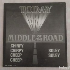 Discos de vinilo: MIDDLE OF THE ROAD ‎– CHIRPY CHIRPY CHEEP CHEEP. Lote 186232108