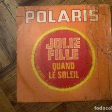 Discos de vinilo: POLARIS – JOLIE FILLE / QUAND LE SOLEIL SELLO: DISC'AZ ?– AZ 10.803 SERIE: SÉRIE GÉMEAUX . Lote 186232435