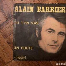 Discos de vinilo: ALAIN BARRIERE* – TU T'EN VAS / UN POETE SELLO: ALBATROS – ALB 10.118 FORMATO: VINYL, 7 , 45 RPM . Lote 186232506