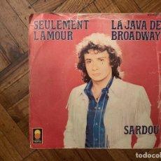 Discos de vinilo: MICHEL SARDOU – LA JAVA DE BROADWAY / SEULEMENT L'AMOUR SELLO: TREMA – 410 071, TREMA – 410.071. Lote 186233055