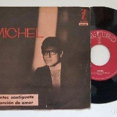 Discos de vinilo: MICHEL - ANTES SANTIGUATE. + CANCIÓN DE AMOR. AÑO 1.965. EDITADO POR ZAFIRO. Lote 186245012