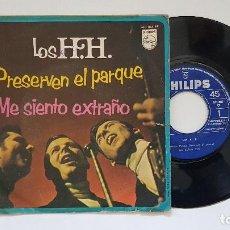 Discos de vinilo: LOS HH - PRESERVEN EL PARQUE + ME SIENTO EXTRAÑO. AÑO 1.968 - EDITADO POR PHILIPS.. Lote 186245757