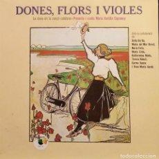 Discos de vinilo: DONES, FLORS I VIOLES - LA DONA EN LA CANÇÓ CATALANA (LP) 1980 - MARIA AURÈLIA CAPMANY. Lote 35867599
