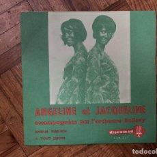 Discos de vinilo: ANGÉLINE ET JAQUELINE* ACOMPAGNÉES PAR L'ORCHESTRE RAILOVY* – A TOUT JAMAIS / AMOUR SUIS MOI SELLO. Lote 186253218