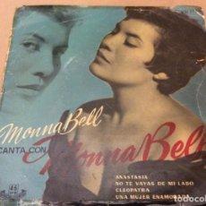Discos de vinilo: MONNA BELL. ANASTASIA/NO TE VAYAS DE MI LADO/CLEOPATRA/UNA MUJER ENAMORADA. Lote 186257148