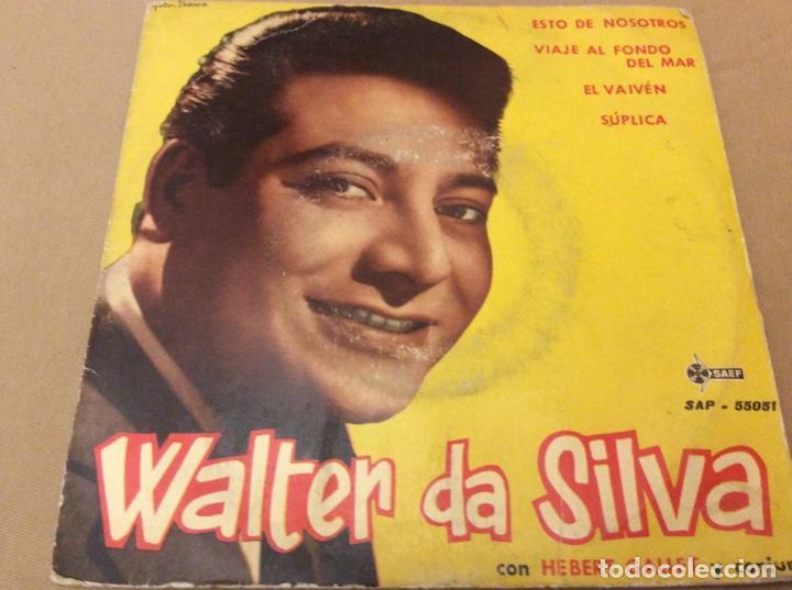 WALTER DA SILVA CON HEBERT GALLET. ESTO DE NOSOTROS/VIAJE AL FONDO DEL MAR/EL VAIVÉN/SUPLICA. 1962 (Música - Discos de Vinilo - EPs - Grupos y Solistas de latinoamérica)