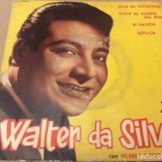 Discos de vinilo: WALTER DA SILVA CON HEBERT GALLET. ESTO DE NOSOTROS/VIAJE AL FONDO DEL MAR/EL VAIVÉN/SUPLICA. 1962. Lote 186257445