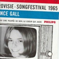 Discos de vinilo: FRANCE GALL EUROVIISE -SONGFESTIVAL 1965 PHILIPS POUPEÉ DE CIR, POUPEÉ DE SON PHILIPS HOLLAND EUROV. Lote 186265081