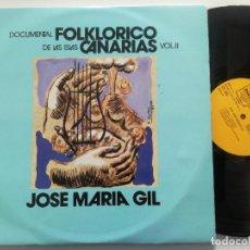 Discos de vinilo: JOSE MARIA GIL - DOCUMENTAL FOLCLORICO DE LAS ISLAS CANARIAS VOL.II - DOBLE LP DISCAN 1981 /. Lote 186268777