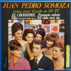 Discos de vinilo: EP / JUAN PEDRO SOMOZA CANTA PARA ESCALA EN HI-FI / EL CROSSFIRE +3 / 1964. Lote 186277261