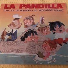 Discos de vinilo: VG++/EX. LA PANDILLA. CAPITAN DE MADERA. EL PESCADOR COJITO.. Lote 186277692