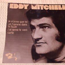 Discos de vinilo: RARO!EP. EDDY MITCHELL. JE N' AIME QUE TOI. BARCLAY. FRANCIA. 71269-2.. Lote 186279030