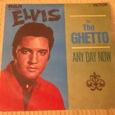 Discos de vinilo: ELVIS PRESLEY. SINGLE. IN THE GHETTO. ANY DAY NOW. 3.10407. VICTOR. ESPAÑA. 1969.. Lote 186279996