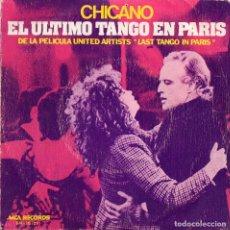 Discos de vinilo: CHICANO - EL ULTIMO TANGO EN PARIS - SINGLE. Lote 186286017
