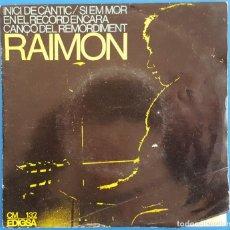 Disques de vinyle: EP / RAIMON / INICI DE CANTIC - EN EL RECORD ENCARA - CANÇO DEL REMORDIMENT - SI EM MOR / 1966. Lote 186292842