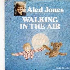 Discos de vinilo: ALED JONES - WALKING IN THE AIR - SINGLE. Lote 186302236