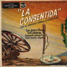 Discos de vinilo: LA CONSENTIDA CON EL MARIACHI VARGAS DE TECALITLAN - EP. Lote 186307878