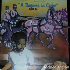 Discos de vinilo: SON 14 (A BAYAMO EN COCHE) AREITO VINILO LP GASTOS DE ENVÍO GRATUITO. Lote 186309417
