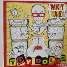 Discos de vinilo: TOY DOLLS- WAKEY WAKEY! - SPAIN LP 1989 - VIINLO EXC. ESTADO.. Lote 186328298