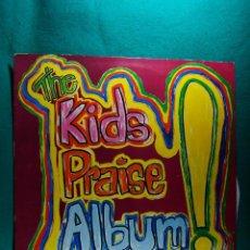 Discos de vinilo: THE KIDS PRAISE ALBUM-LP-MADE IN ENGLAND-MARANATHA-MUSICA CRISTIANA PARA NIÑOS-1981.. Lote 186338701