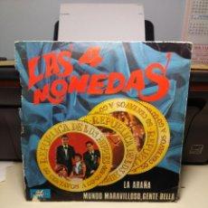 Discos de vinilo: SG LAS CUATRO MONEDAS : LA ARAÑA. Lote 186342671