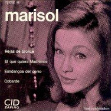 Discos de vinilo: MARISOL - DISCO DE FRANCIA - COBARDE - REJAS DE BRONCE - EL QUE QUIERA MADROÑOS -REJAS DE BRONCE -. Lote 186344316