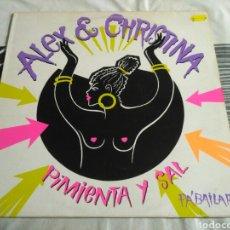Discos de vinil: ALEX & CHRISTINA - PIMIENTA Y SAL. Lote 186346311