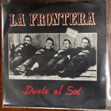 Discos de vinilo: LA FRONTERA. DUELO AL SOL/ CUATRO ROSAS ESTACION. SINGLE.. Lote 186346736