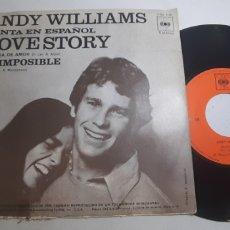 Discos de vinilo: ANDY WILLIAMS. CANTA EN ESPAÑOL. LOVE STORY. ES IMPOSIBLE. VMCBS. 7188. RARO?. Lote 186347398