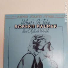 Discos de vinilo: ROBERT PALMER WHAT'S IT TAKE / BEST OF BOTH WORLDS ( 1979 ARIOLA GERMANY ) . Lote 186360375